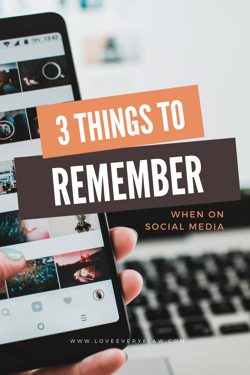 3 things to Remember when on Social Media